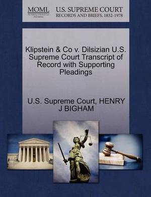 Klipstein & Co V. Dilsizian U.S. Supreme Court Transcript of Record with Supporting Pleadings