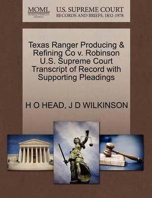 Texas Ranger Producing & Refining Co V. Robinson U.S. Supreme Court Transcript of Record with Supporting Pleadings