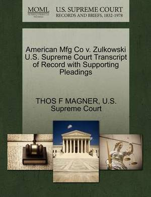 American Mfg Co V. Zulkowski U.S. Supreme Court Transcript of Record with Supporting Pleadings