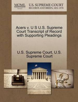 Acers V. U S U.S. Supreme Court Transcript of Record with Supporting Pleadings