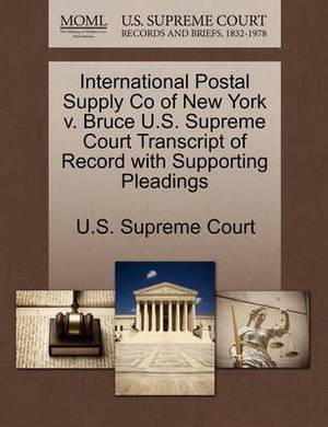 International Postal Supply Co of New York V. Bruce U.S. Supreme Court Transcript of Record with Supporting Pleadings