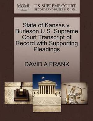State of Kansas V. Burleson U.S. Supreme Court Transcript of Record with Supporting Pleadings
