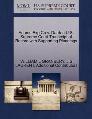 Adams Exp Co V. Darden U.S. Supreme Court Transcript of Record with Supporting Pleadings