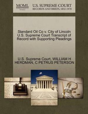 Standard Oil Co V. City of Lincoln U.S. Supreme Court Transcript of Record with Supporting Pleadings