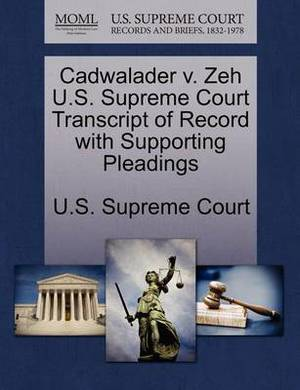 Cadwalader V. Zeh U.S. Supreme Court Transcript of Record with Supporting Pleadings