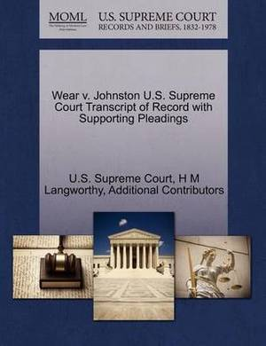 Wear V. Johnston U.S. Supreme Court Transcript of Record with Supporting Pleadings