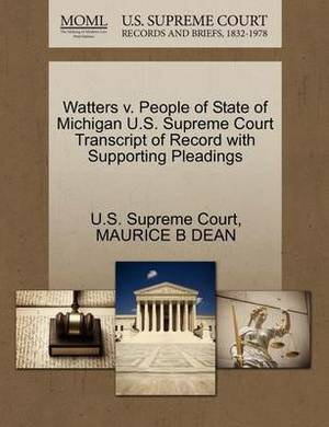 Watters V. People of State of Michigan U.S. Supreme Court Transcript of Record with Supporting Pleadings