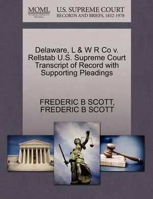 Delaware, L & W R Co V. Rellstab U.S. Supreme Court Transcript of Record with Supporting Pleadings