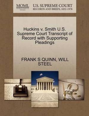 Huckins V. Smith U.S. Supreme Court Transcript of Record with Supporting Pleadings
