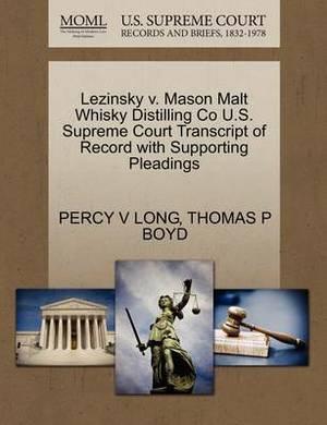 Lezinsky V. Mason Malt Whisky Distilling Co U.S. Supreme Court Transcript of Record with Supporting Pleadings