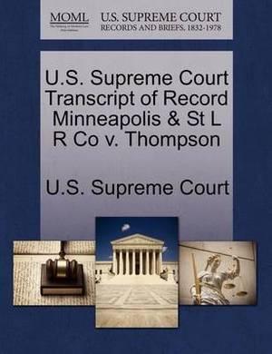 U.S. Supreme Court Transcript of Record Minneapolis & St L R Co V. Thompson