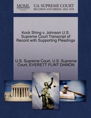 Kock Shing V. Johnson U.S. Supreme Court Transcript of Record with Supporting Pleadings