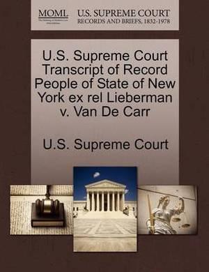 U.S. Supreme Court Transcript of Record People of State of New York Ex Rel Lieberman V. Van de Carr