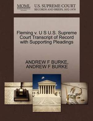 Fleming V. U S U.S. Supreme Court Transcript of Record with Supporting Pleadings