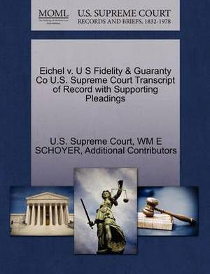 Eichel V. U S Fidelity & Guaranty Co U.S. Supreme Court Transcript of Record with Supporting Pleadings