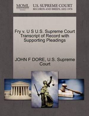 Fry V. U S U.S. Supreme Court Transcript of Record with Supporting Pleadings