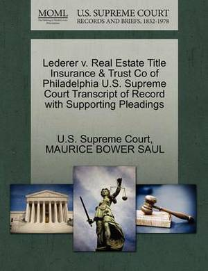 Lederer V. Real Estate Title Insurance & Trust Co of Philadelphia U.S. Supreme Court Transcript of Record with Supporting Pleadings
