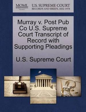 Murray V. Post Pub Co U.S. Supreme Court Transcript of Record with Supporting Pleadings