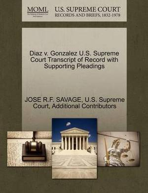 Diaz V. Gonzalez U.S. Supreme Court Transcript of Record with Supporting Pleadings