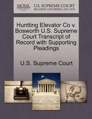 Huntting Elevator Co V. Bosworth U.S. Supreme Court Transcript of Record with Supporting Pleadings