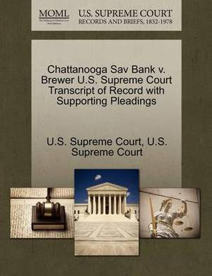 Chattanooga Sav Bank V. Brewer U.S. Supreme Court Transcript of Record with Supporting Pleadings