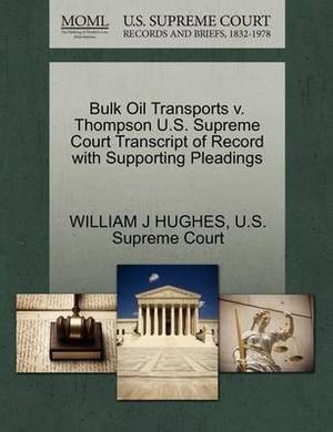 Bulk Oil Transports V. Thompson U.S. Supreme Court Transcript of Record with Supporting Pleadings