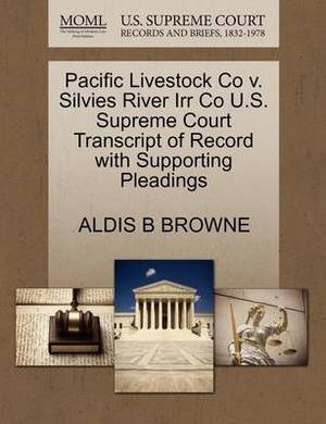Pacific Livestock Co V. Silvies River Irr Co U.S. Supreme Court Transcript of Record with Supporting Pleadings