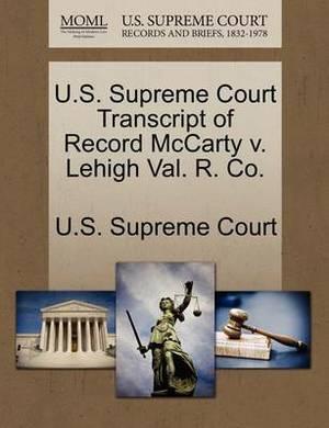 U.S. Supreme Court Transcript of Record McCarty V. Lehigh Val. R. Co.