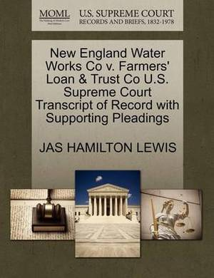 New England Water Works Co V. Farmers' Loan & Trust Co U.S. Supreme Court Transcript of Record with Supporting Pleadings