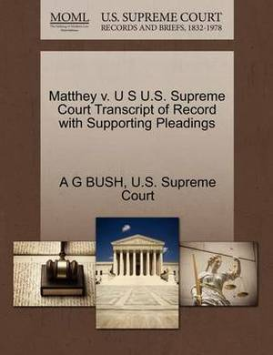 Matthey V. U S U.S. Supreme Court Transcript of Record with Supporting Pleadings