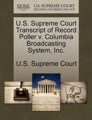 U.S. Supreme Court Transcript of Record Poller V. Columbia Broadcasting System, Inc.