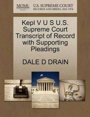 Kepl V U S U.S. Supreme Court Transcript of Record with Supporting Pleadings