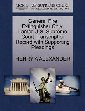 General Fire Extinguisher Co V. Lamar U.S. Supreme Court Transcript of Record with Supporting Pleadings