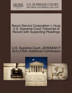 Bacon Service Corporation V. Huss U.S. Supreme Court Transcript of Record with Supporting Pleadings