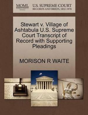Stewart V. Village of Ashtabula U.S. Supreme Court Transcript of Record with Supporting Pleadings