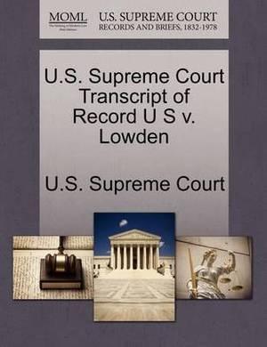 U.S. Supreme Court Transcript of Record U S V. Lowden