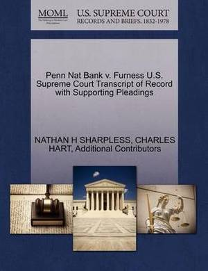 Penn Nat Bank V. Furness U.S. Supreme Court Transcript of Record with Supporting Pleadings