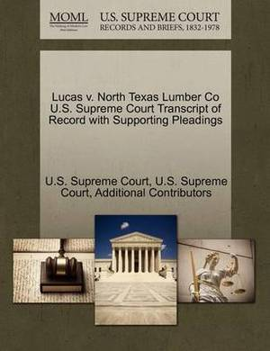 Lucas V. North Texas Lumber Co U.S. Supreme Court Transcript of Record with Supporting Pleadings