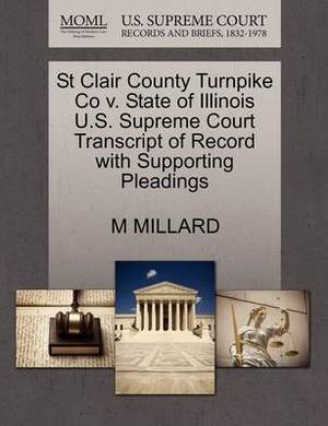 St Clair County Turnpike Co V. State of Illinois U.S. Supreme Court Transcript of Record with Supporting Pleadings