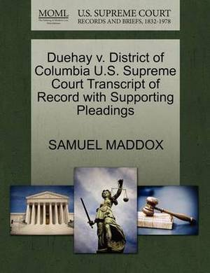 Duehay V. District of Columbia U.S. Supreme Court Transcript of Record with Supporting Pleadings