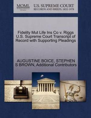 Fidelity Mut Life Ins Co V. Riggs U.S. Supreme Court Transcript of Record with Supporting Pleadings