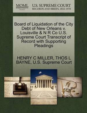 Board of Liquidation of the City Debt of New Orleans V. Louisville & N R Co U.S. Supreme Court Transcript of Record with Supporting Pleadings