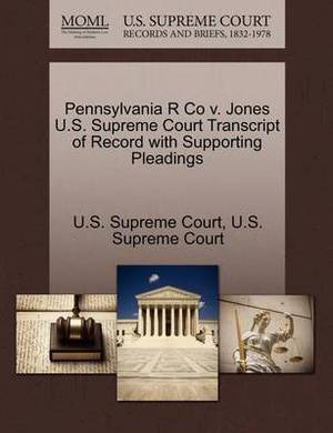 Pennsylvania R Co V. Jones U.S. Supreme Court Transcript of Record with Supporting Pleadings