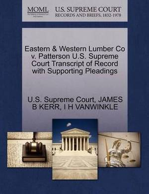 Eastern & Western Lumber Co V. Patterson U.S. Supreme Court Transcript of Record with Supporting Pleadings