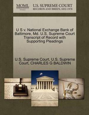 U S V. National Exchange Bank of Baltimore, MD. U.S. Supreme Court Transcript of Record with Supporting Pleadings