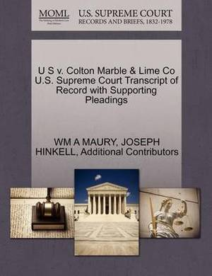 U S V. Colton Marble & Lime Co U.S. Supreme Court Transcript of Record with Supporting Pleadings
