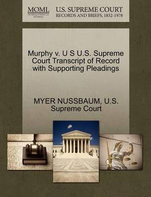 Murphy V. U S U.S. Supreme Court Transcript of Record with Supporting Pleadings