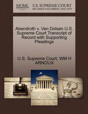 Abendroth V. Van Dolsen U.S. Supreme Court Transcript of Record with Supporting Pleadings