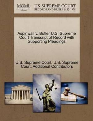 Aspinwall V. Butler U.S. Supreme Court Transcript of Record with Supporting Pleadings
