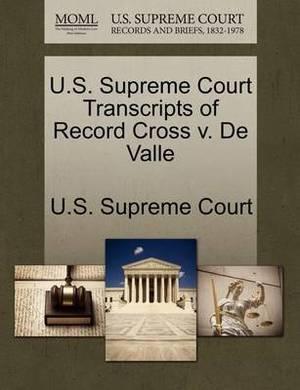 U.S. Supreme Court Transcripts of Record Cross V. de Valle